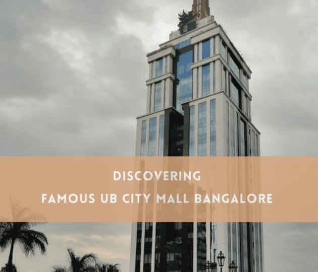 Discovering-famous-UB-city-mall-in-Bangalore